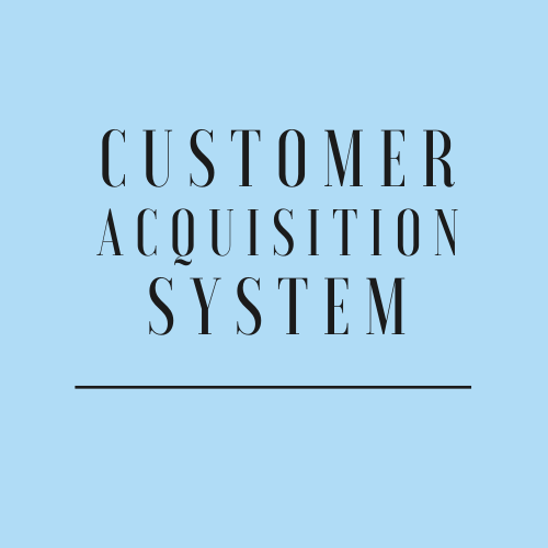 customer acquisition system