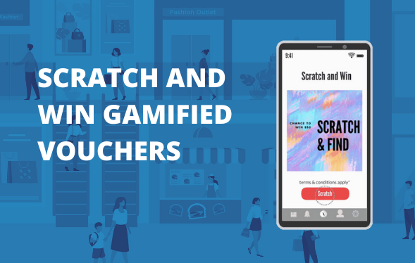 ENGAGE YOUR CUSTOMERS WITH SCRATCH THE CARD GAMIFIED VOUCHERS